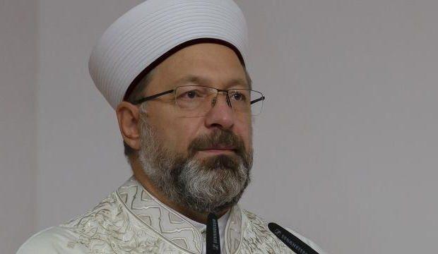 Diyanet İşleri Başkanı Erbaş, salgın ve afetlerde ölenler için dua okuyacak