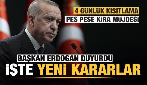 Son dakika: Başkan Erdoğan yeni kararları duyurdu! Kira müjdesi ve 4 günlük kısıtlama kararı