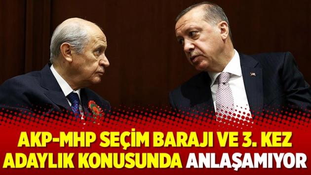 AKP-MHP seçim barajı ve 3. kez adaylık konusunda anlaşamıyor