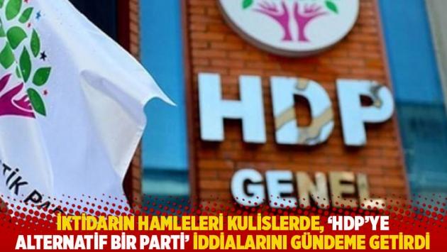 İktidarın hamleleri kulislerde, 'HDP'ye alternatif bir parti' iddialarını gündeme getirdi