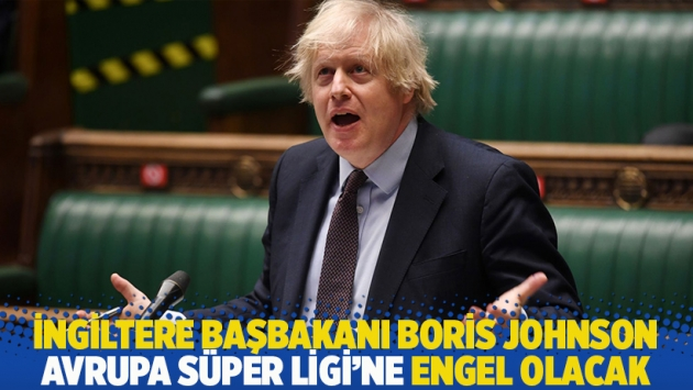 İngiltere Başbakanı Boris Johnson, Avrupa Süper Ligi'ne engel olacak
